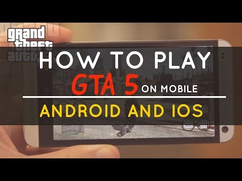 GTA 5 Android - How to Download GTA V on Android and iOS - GTA 5 iOS